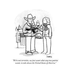 """""""We're not terrorists, we just want what any true patriot wants: to take d?"""" - Cartoon by Benjamin Schwartz"""
