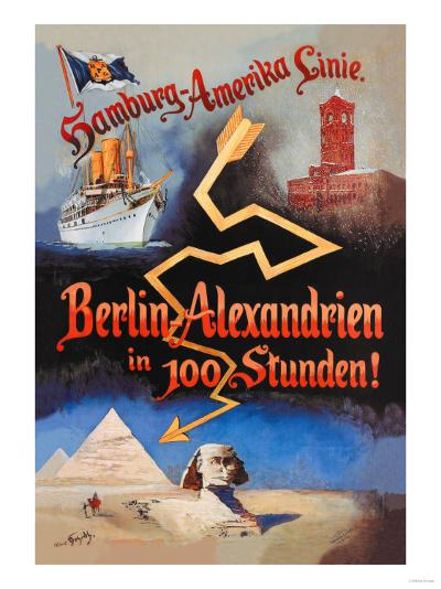 Berlin to Alexandria in 100 Hours on the Hamburg-Amerika Cruise Line--Art Print