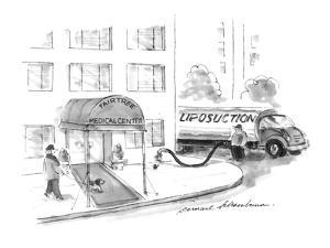 A large truck marked 'Liposuction' stands outside the Fairtree Medical Cen? - New Yorker Cartoon by Bernard Schoenbaum