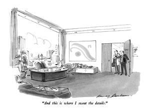 """""""And this is where I sweat the details."""" - New Yorker Cartoon by Bernard Schoenbaum"""