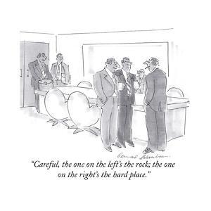 """Careful, the one on the left's the rock; the one on the right's the hard É"" - Cartoon by Bernard Schoenbaum"