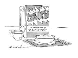Cereal box named 'Crunch, the breakfast of the nineties. - New Yorker Cartoon by Bernard Schoenbaum