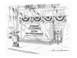 """Couple walk by store front with sign, """"Grand Closing Now In Progress-free ? - New Yorker Cartoon by Bernard Schoenbaum"""