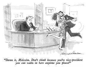 """Damn it, Malcolm.  Don't think because you're vice-president you can walt…"" - New Yorker Cartoon by Bernard Schoenbaum"
