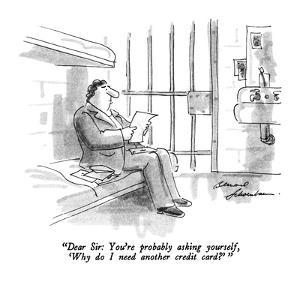 """""""Dear Sir: You're probably asking yourself, 'Why do I need another credit ?"""" - New Yorker Cartoon by Bernard Schoenbaum"""