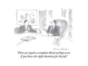 """""""First we require a complete blood workup to see if you have the right cheÉ"""" - Cartoon by Bernard Schoenbaum"""