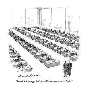 """""""Good, Hennings, but sprinkle them around a little."""" - New Yorker Cartoon by Bernard Schoenbaum"""