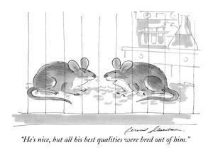 """He's nice, but all his best qualities were bred out of him."" - New Yorker Cartoon by Bernard Schoenbaum"