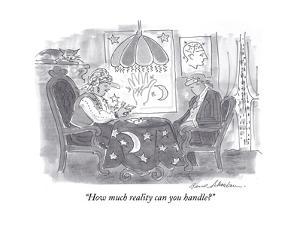 """How much reality can you handle?"" - Cartoon by Bernard Schoenbaum"