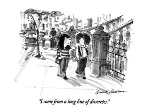 """""""I come from a long line of divorcées."""" - New Yorker Cartoon by Bernard Schoenbaum"""