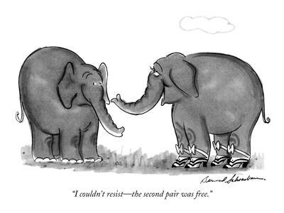 """I couldn't resist?the second pair was free."" - New Yorker Cartoon"
