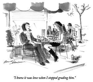 """I knew it was love when I stopped grading him."" - New Yorker Cartoon by Bernard Schoenbaum"