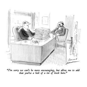 """""""I'm sorry we can't be more encouraging, but allow me to add that you've a?"""" - New Yorker Cartoon by Bernard Schoenbaum"""