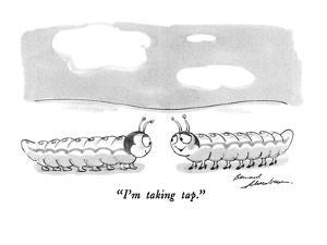 """I'm taking tap."" - New Yorker Cartoon by Bernard Schoenbaum"