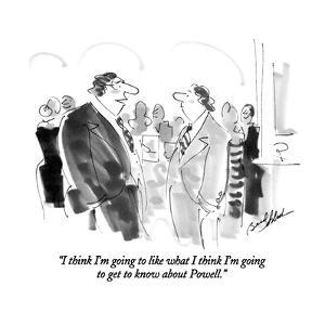 """""""I think I'm going to like what I think I'm going to get to know about Pow?"""" - New Yorker Cartoon by Bernard Schoenbaum"""