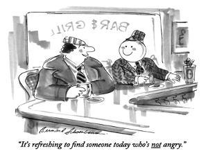 """""""It's refreshing to find someone today who's not angry."""" - New Yorker Cartoon by Bernard Schoenbaum"""