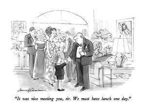 """""""It was nice meeting you, sir.  We must have lunch one day."""" - New Yorker Cartoon by Bernard Schoenbaum"""