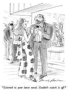 """""""Listened to your latest novel.  Couldn't switch it off."""" - New Yorker Cartoon by Bernard Schoenbaum"""