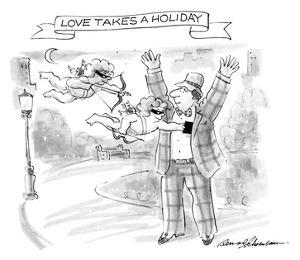 Love takes a Holiday - New Yorker Cartoon by Bernard Schoenbaum