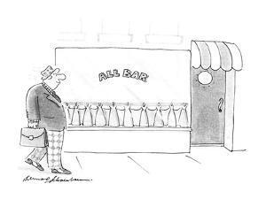 """Man walking by """"ALL BAR"""". - New Yorker Cartoon by Bernard Schoenbaum"""