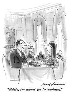 """Melody, I've targeted you for matrimony."" - New Yorker Cartoon by Bernard Schoenbaum"