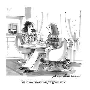 """Oh, he just ripened and fell off the vine."" - New Yorker Cartoon by Bernard Schoenbaum"