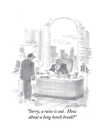 """Sorry, a raise is out.  How about a long lunch break?"" - Cartoon"