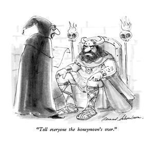 """Tell everyone the honeymoon's over."" - New Yorker Cartoon by Bernard Schoenbaum"