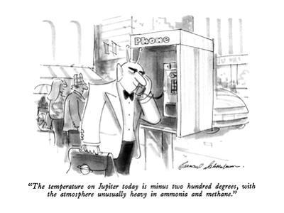 """""""The temperature on Jupiter today is minus two hundred degrees, with the a?"""" - New Yorker Cartoon by Bernard Schoenbaum"""