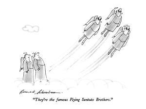"""""""They're the famous Flying Santuto Brothers."""" - New Yorker Cartoon by Bernard Schoenbaum"""