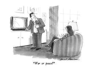 """""""War or peace?"""" - New Yorker Cartoon by Bernard Schoenbaum"""