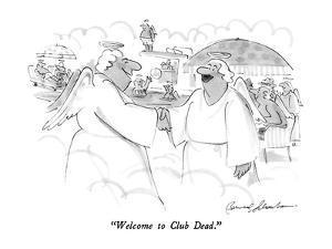 """""""Welcome to Club Dead."""" - New Yorker Cartoon by Bernard Schoenbaum"""