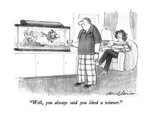 """""""Well, you always said you liked a winner."""" - New Yorker Cartoon by Bernard Schoenbaum"""