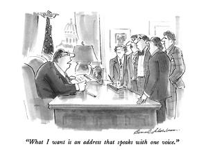 """""""What I want is an address that speaks with one voice."""" - New Yorker Cartoon by Bernard Schoenbaum"""