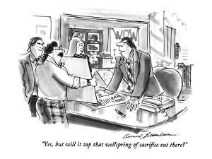 """Yes, but will it tap that wellspring of sacrifice out there?"" - New Yorker Cartoon by Bernard Schoenbaum"