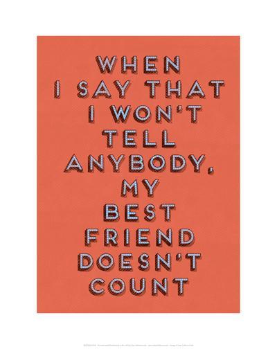 Best Friend Doesn't Count--Art Print