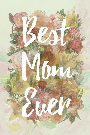 Best Mom Ever--Art Print