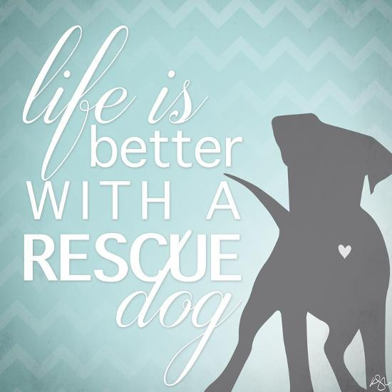 Better with a Rescue Dog-Kimberly Glover-Giclee Print