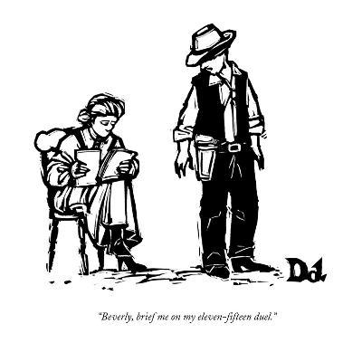 """Beverly, brief me on my eleven-fifteen duel."" - New Yorker Cartoon-Drew Dernavich-Premium Giclee Print"