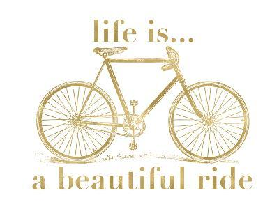 Bicycle Life Is Beautiful Ride Golden White-Amy Brinkman-Art Print