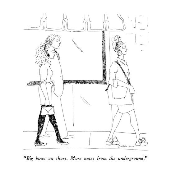 """""""Big bows on shoes.  More notes from the underground."""" - New Yorker Cartoon-Richard Cline-Premium Giclee Print"""