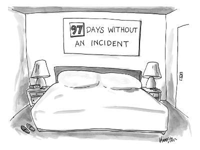"""Big empty bed with sign above that reads """"97 DAYS WITHOUT AN INCIDENT"""" - New Yorker Cartoon-Ken Krimstein-Premium Giclee Print"""