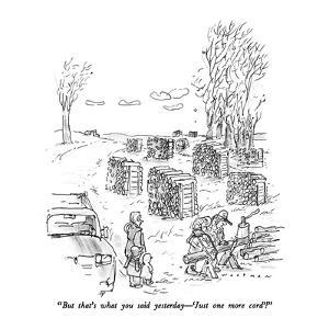 """""""But that's what you said yesterday ?  'Just one more cord'!"""" - New Yorker Cartoon by Bill Woodman"""