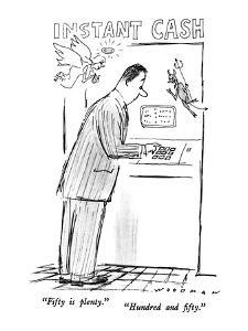 """""""Fifty is plenty.""""-""""Hundred and fifty."""" - New Yorker Cartoon by Bill Woodman"""