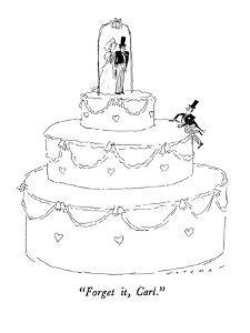 """Forget it, Carl."" - New Yorker Cartoon by Bill Woodman"