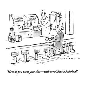"""""""How do you want your slice?with or without a ballerina?"""" - New Yorker Cartoon by Bill Woodman"""