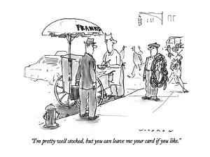 """""""I'm pretty well stocked, but you can leave me your card if you like."""" - New Yorker Cartoon by Bill Woodman"""
