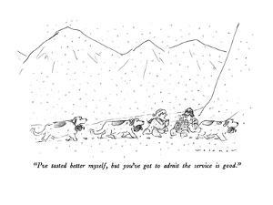 """""""I've tasted better myself, but you've got to admit the service is good."""" - New Yorker Cartoon by Bill Woodman"""