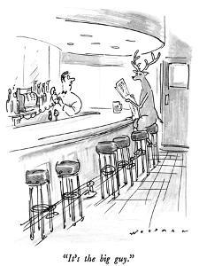 """It's the big guy."" - New Yorker Cartoon by Bill Woodman"