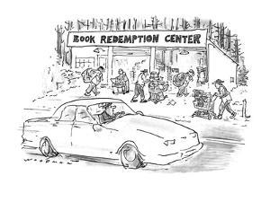 Man drives past 'Book Redemption Center'. - New Yorker Cartoon by Bill Woodman